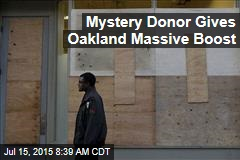 Mystery Donor Gives Oakland Massive Boost