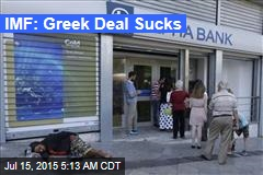 IMF: Greek Deal Sucks