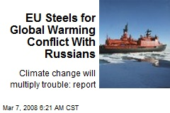 EU Steels for Global Warming Conflict With Russians