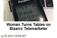 Woman Turns Tables on Bizarro Telemarketer