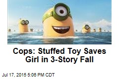 Cops: Stuffed Toy Saves Girl in 3-Story Fall