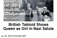 British Tabloid Shows Queen as Girl in Nazi Salute