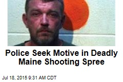 Police Seek Motive in Deadly Maine Shooting Spree