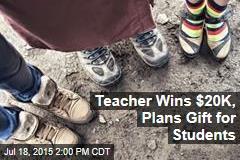 Teacher Wins $20K, Plans Gift for Students