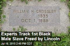 Experts Track 1st Black Male Slave Freed by Lincoln