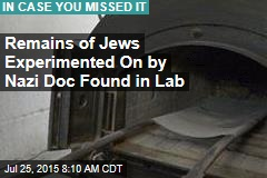 Remains of Jews Experimented On by Nazi Doc Found in Lab