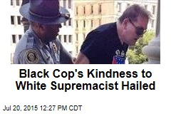 Black Cop's Kindness to White Supremacist Hailed