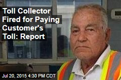 Toll Collector Fired for Paying Customer's Toll: Report