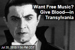 Want Free Music? Give Blood—in Transylvania