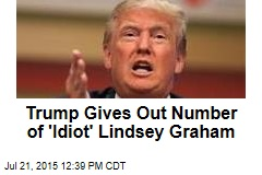 Trump Gives Out Number of 'Idiot' Lindsey Graham