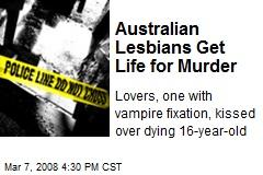 Australian Lesbians Get Life for Murder