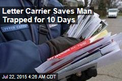 Letter Carrier Saves Man Trapped for 10 Days