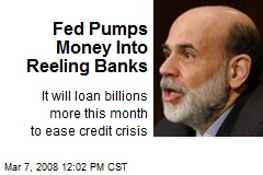 Fed Pumps Money Into Reeling Banks
