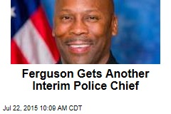 Ferguson Gets Another Interim Police Chief