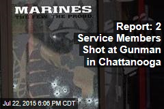 Report: 2 Service Members Shot at Gunman in Chattanooga