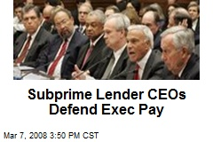 Subprime Lender CEOs Defend Exec Pay