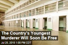 The Country's Youngest Murderer Will Soon Be Free