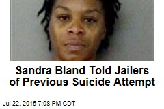 Sandra Bland Told Jailers of Previous Suicide Attempt