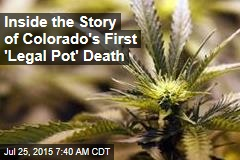 Inside the Story of Colorado's First Legal Pot Death