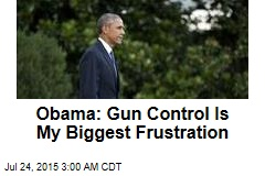 Obama: Gun Control Is My Biggest Frustration