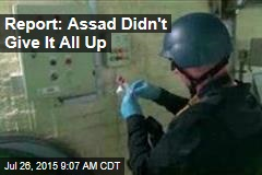Report: Assad Didn't Give It All Up