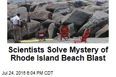 Scientists Solve Mystery of Rhode Island Beach Blast