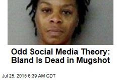 Odd Social Media Theory: Bland Is Dead in Mugshot