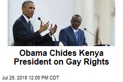 Obama Chides Kenya President on Gay Rights