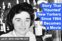Story That 'Haunted' New Yorkers Since 1964 Becomes a Movie