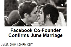 Facebook Co-Founder Confirms June Marriage