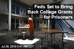 Feds Set to Bring Back College Grants for Prisoners