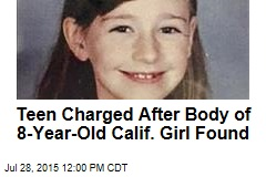 Teen Charged After Body of 8-Year-Old Calif. Girl Found