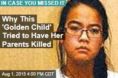 Why This 'Golden Child' Tried to Have Her Parents Killed