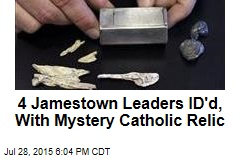 4 Jamestown Leaders ID'd, With Mystery Catholic Relic