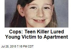 Cops: Teen Killer Lured Young Victim to Apartment