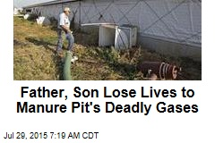 Father, Son Lose Lives to Manure Pit's Deadly Gases