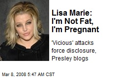Lisa Marie: I'm Not Fat, I'm Pregnant