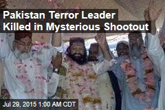 Pakistan Terror Leader Killed in Mysterious Shootout