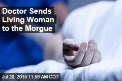 Doctor Sends Living Woman to the Morgue