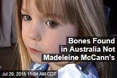 Bones Found in Australia Not Madeleine McCann's