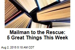 Mailman to the Rescue: 5 Great Things This Week