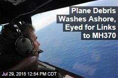 Plane Debris Washes Ashore, Eyed for Links to MH370