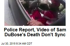 Police Report, Video of Sam DuBose's Death Don't Sync