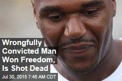 Wrongfully Convicted Man Won Freedom, Is Shot Dead
