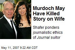 Murdoch May Have Killed Story on Wife