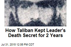 How Taliban Kept Leader's Death Secret for 2 Years