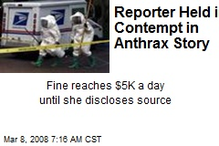 Reporter Held in Contempt in Anthrax Story