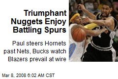 Triumphant Nuggets Enjoy Battling Spurs