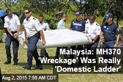 Malaysia: MH370 'Wreckage' Was Really 'Domestic Ladder'