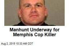 Manhunt Underway for Memphis Cop Killer